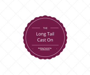 Knitting Tutorial: Long Tail Cast On by http://kniterations.ca