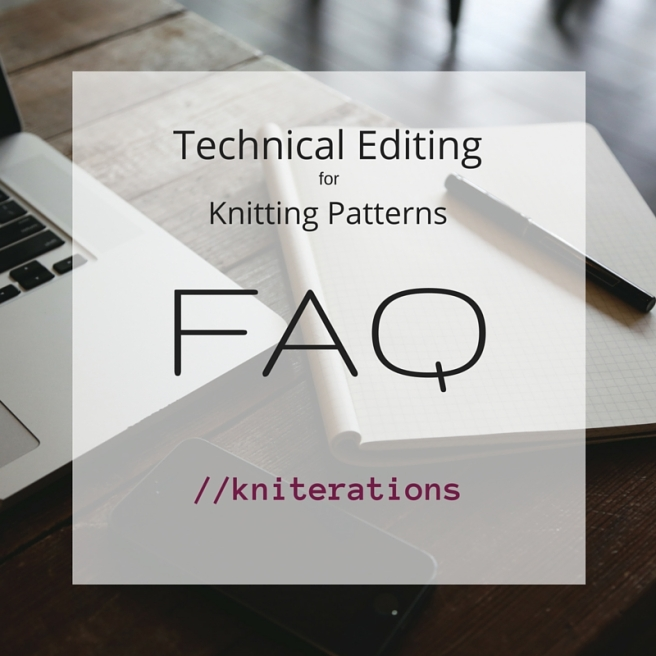 Technical Editing for Knitting Patterns FAQ - Allison O'Mahony @ kniterations.ca